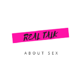 Real Talk About Sex