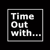Time Out with…