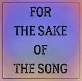 For the Sake of the Song