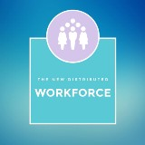The New Distributed Workforce