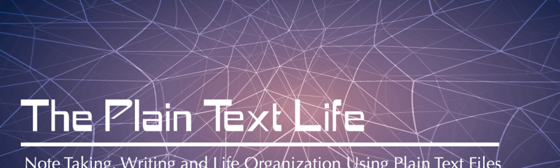 The Plain Text Life Note Taking Writing And Life Organization Using Plain Text Files Mark Koester