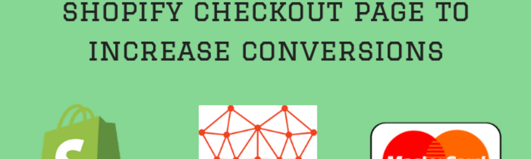 5 Ways You Can Optimize Your Shopify Checkout Page To