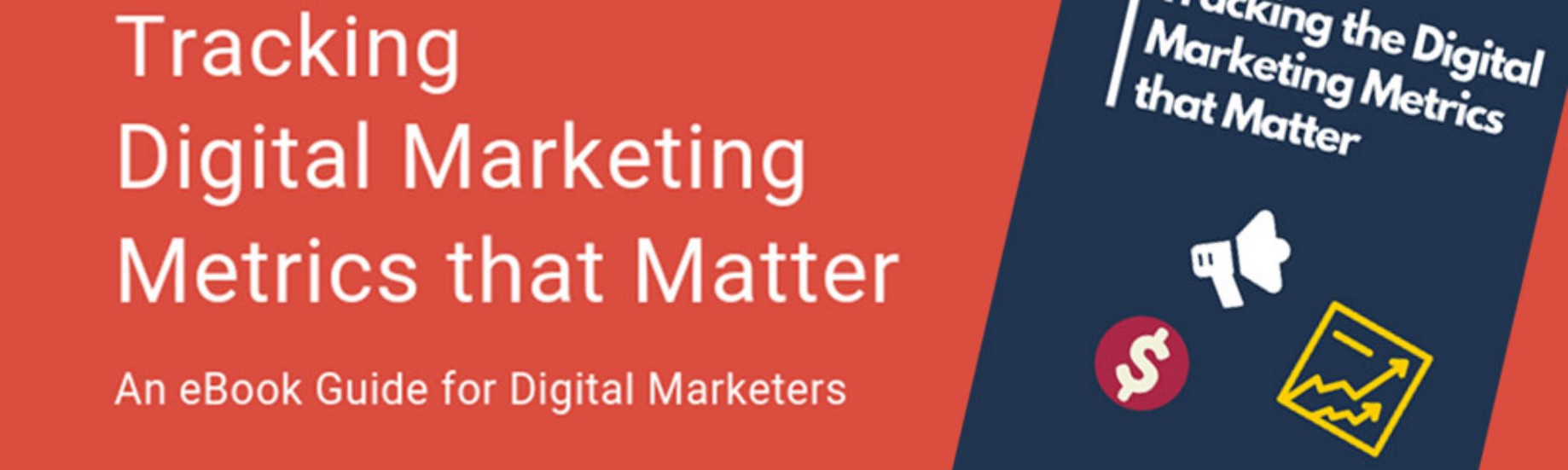A Guide to Tracking the Digital Marketing Metrics that Matter - New