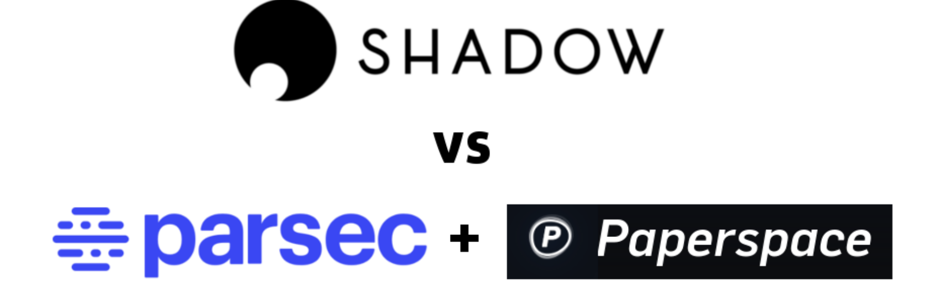Parsec, Paperspace and Shadow: cloud gaming providers value