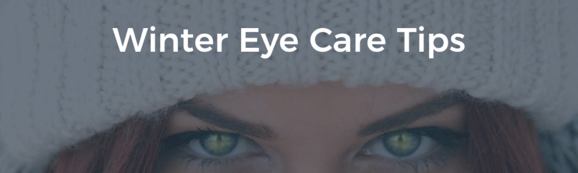 15 Winter Eye Care Tips - No 10 is so Effective but