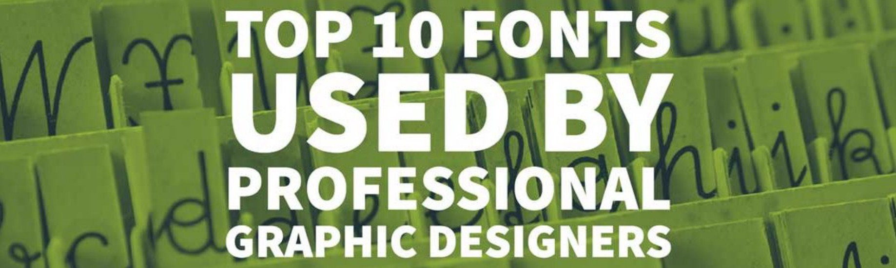 Top 10 Fonts Used By Professional Graphic Designers