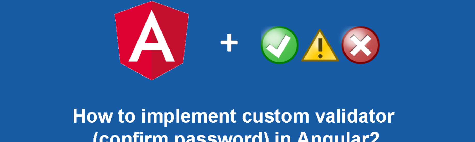 How to implement custom confirm password validator in