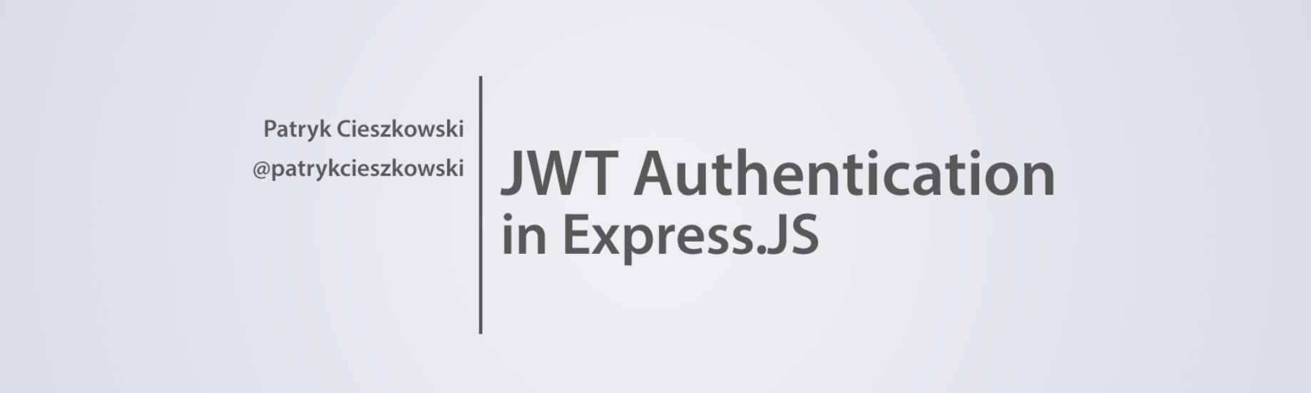 JWT Authentication in Express js - Patryk Cieszkowski - Medium