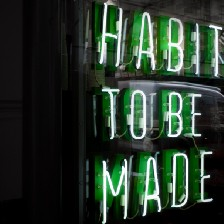 """Sign that says, """"Habits to be made"""""""