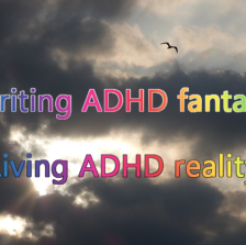 """A single bird flies over dark clouds, sunshine appears between the clouds, text: """"Writing ADHD fantasy; Living ADHD reality"""""""