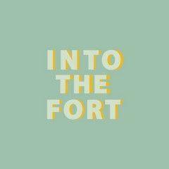 Into the Fort