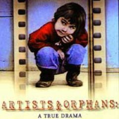 Artists and Orphans A True Drama