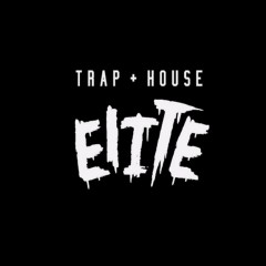 Trap+House Elite