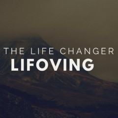 The Life Changer