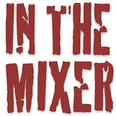 In The Mixer