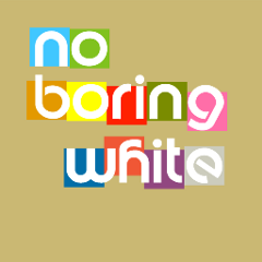 No boring white