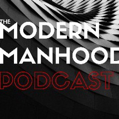 Modern Manhood Podcast