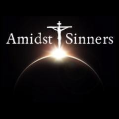Amidst Sinners