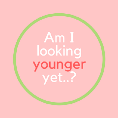 Am I looking younger yet..?!