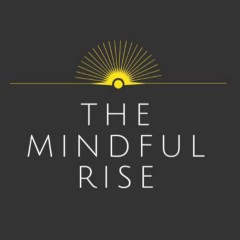 The Mindful Rise