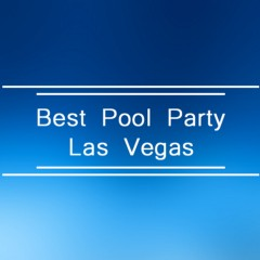 Best Pool Party Las Vegas