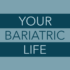 Your Bariatric Life