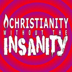 Christianity Without The Insanity