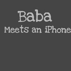 Baba Meets an iPhone