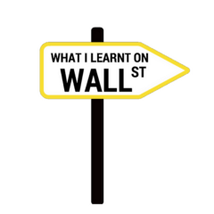 What I Learnt on Wall Street