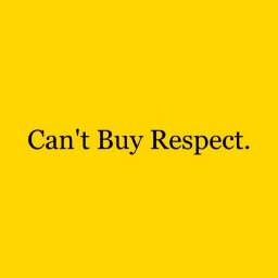 Can't Buy Respect