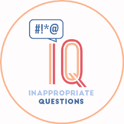 Inappropriate Questions Podcast