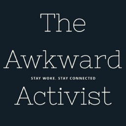 The Awkward Activist