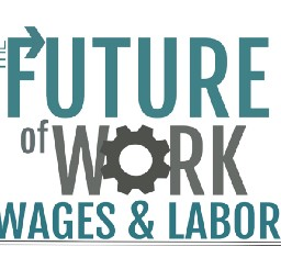 Future of Work, Wages, and Labor
