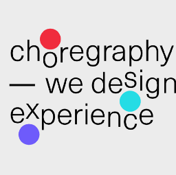 Choregraphy — we design experience