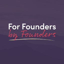 For Founders by Founders