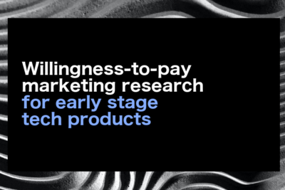 Willingness-to-pay Research Methods for Early Stage Tech Products