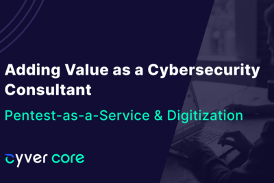 How to Add Pentesting Value as a Cybersecurity Consultant | Cyver Core