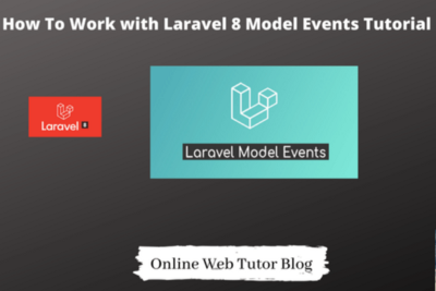 How To Work with Laravel 8 Model Events Tutorial