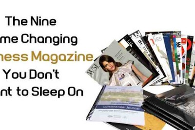 The Nine Game-Changing Best Business Magazines You Don't Want to Sleep On.
