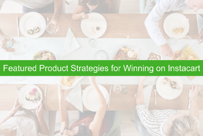 Featured Product Strategy for Winning on Instacart