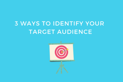 3 Ways to Identify Your Target Audience