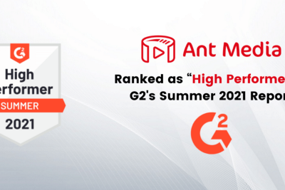 Ant Media Server Awarded as G2 High Performer in Live Stream Software Category for Summer 2021