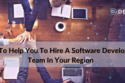 7 Tips To Help You To Hire A Software Development Team In Your Region