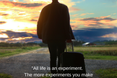 Living life as an experiment is an attitude. It is an approach to life… Unemotional
