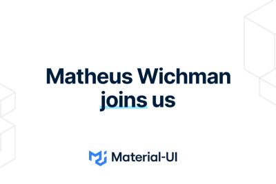 Matheus Wichman joins Material-UI