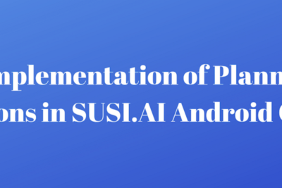 Implementation of Planned Actions in SUSI.AI Android Client