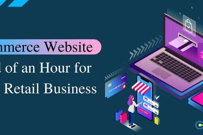Ecommerce Website: Need of an Hour for Every Retail Business