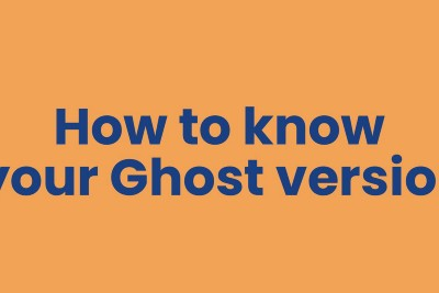 How to know your Ghost version 👻