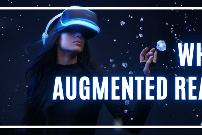 What is Augmented Reality and why is it in-demand?