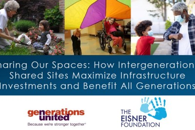 Sharing Our Spaces: How Intergenerational Shared Sites Maximize Infrastructure Investments and…